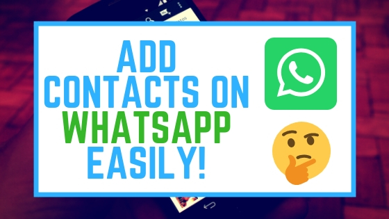 how to add contact in whatsapp